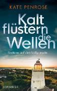 Cover-Bild zu Kalt flüstern die Wellen (eBook) von Penrose, Kate