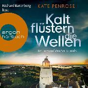 Cover-Bild zu Kalt flüstern die Wellen - Ein Krimi auf den Scilly-Inseln, (Ungekürzte Lesung) (Audio Download) von Penrose, Kate