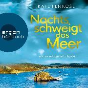 Cover-Bild zu Nachts schweigt das Meer - Ein Krimi auf den Scilly-Inseln, (Ungekürzte Lesung) (Audio Download) von Penrose, Kate