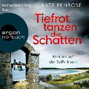 Cover-Bild zu Tiefrot tanzen die Schatten - Ben Kito ermittelt auf den Scilly-Inseln, (Ungekürzt) (Audio Download) von Penrose, Kate