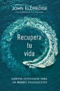 Cover-Bild zu Recupera tu vida (eBook) von Eldredge, John