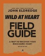 Cover-Bild zu Wild at Heart Field Guide Revised Edition (eBook) von Eldredge, John