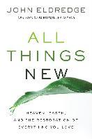 Cover-Bild zu All Things New (eBook) von Eldredge, John