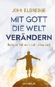 Cover-Bild zu Mit Gott die Welt verändern (eBook) von Eldredge, John