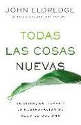 Cover-Bild zu Todas las cosas nuevas (eBook) von Eldredge, John