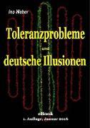 Cover-Bild zu Toleranzprobleme und deutsche Illusionen (eBook) von Weber, Ino