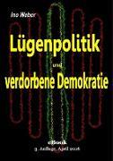 Cover-Bild zu Lügenpolitik und verdorbene Demokratie (eBook) von Weber, Ino