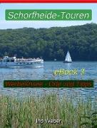 Cover-Bild zu Schorfheide-Touren, eBook 3 - Werbellinsee, anliegende Orte und praktische Tipps (eBook) von Weber, Ino