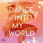 Cover-Bild zu Dance into my world - MOVE-District Reihe, (Ungekürzt) (Audio Download) von Haase, Maren Vivien
