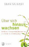 Cover-Bild zu Über sich hinauswachsen (eBook) von Kast, Verena