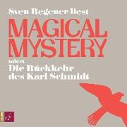 Cover-Bild zu Magical Mystery oder Die Rückkehr des Karl Schmidt von Regener, Sven