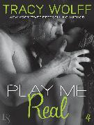 Cover-Bild zu Play Me #4: Play Me Real (eBook) von Wolff, Tracy