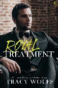 Cover-Bild zu Royal Treatment (eBook) von Wolff, Tracy