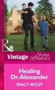 Cover-Bild zu Healing Dr. Alexander (Mills & Boon Vintage Superromance) (eBook) von Wolff, Tracy