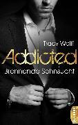 Cover-Bild zu Addicted - Brennende Sehnsucht (eBook) von Wolff, Tracy