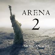 Cover-Bild zu Arena 2 (Book #2 of the Survival Trilogy) (Audio Download) von Rice, Morgan