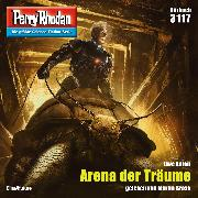 Cover-Bild zu Perry Rhodan 3117: Arena der Träume (Audio Download) von Anton, Uwe