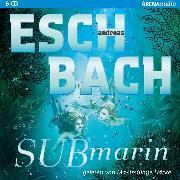 Cover-Bild zu Submarin (2) (Audio Download) von Eschbach, Andreas