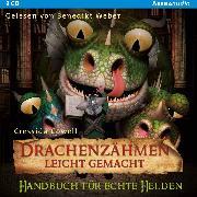 Cover-Bild zu Drachenzähmen leicht gemacht (6). Handbuch für echte Helden (Audio Download) von Cowell, Cressida