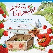Cover-Bild zu Erdbeerinchen Erdbeerfee. Spaghetti im Erdbeergarten und andere Vorlesegeschichten (Audio Download) von Dahle, Stefanie