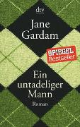 Cover-Bild zu Gardam, Jane: Ein untadeliger Mann