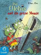 Cover-Bild zu Die Olchis und die grüne Mumie (eBook) von Dietl, Erhard