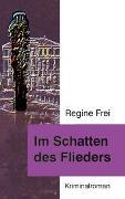Cover-Bild zu Im Schatten des Flieders von Frei, Regine