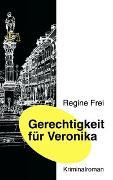 Cover-Bild zu Gerechtigkeit für Veronika von Frei, Regine