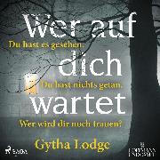 Cover-Bild zu Wer auf dich wartet (Audio Download) von Lodge, Gytha