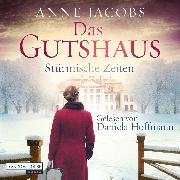Cover-Bild zu Das Gutshaus - Stürmische Zeiten (Audio Download) von Jacobs, Anne