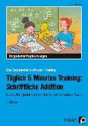 Cover-Bild zu Täglich 5 Minuten Training: Schriftliche Addition von Hohmann, Karin