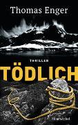 Cover-Bild zu Tödlich von Enger, Thomas