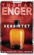 Cover-Bild zu Vergiftet von Enger, Thomas