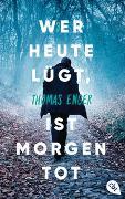 Cover-Bild zu Wer heute lügt, ist morgen tot von Enger, Thomas