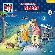 Cover-Bild zu WAS IST WAS Junior Hörspiel Wir entdecken die Nacht (Audio Download) von Schreuder, Benjamin