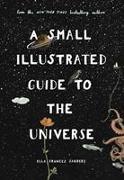 Cover-Bild zu A Small Illustrated Guide to the Universe von Sanders, Ella Frances