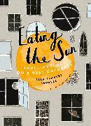 Cover-Bild zu Eating the Sun von Sanders, Ella Frances