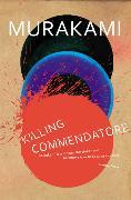 Cover-Bild zu Killing Commendatore von Murakami, Haruki