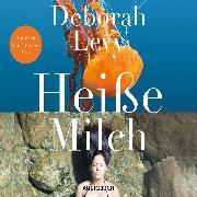 Cover-Bild zu Levy, Deborah: Heiße Milch (Audio Download)