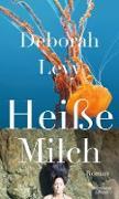 Cover-Bild zu Levy, Deborah: Heiße Milch (eBook)