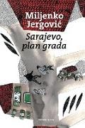 Cover-Bild zu Sarajevo, plan grada - knjiga prva (eBook) von Jergovic, Miljenko