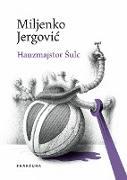 Cover-Bild zu Hauzmajstor sulc (eBook) von Jergovic, Miljenko