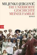 Cover-Bild zu Die unerhörte Geschichte meiner Familie von Jergovic, Miljenko