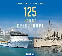 Cover-Bild zu 125 Jahre Kreuzfahrt (eBook) von Schmidt, Oliver