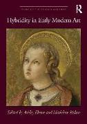Cover-Bild zu Hybridity in Early Modern Art von Elston, Ashley (Hrsg.)