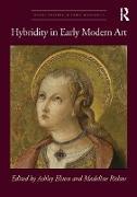 Cover-Bild zu Hybridity in Early Modern Art (eBook) von Elston, Ashley (Hrsg.)