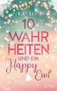 Cover-Bild zu 10 Wahrheiten und ein Happy End (eBook) von Elston, Ashley