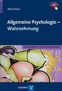 Cover-Bild zu Allgemeine Psychologie - Wahrnehmung von Wendt, Mike