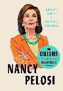 Cover-Bild zu Jones, Brenda: Queens of the Resistance: Nancy Pelosi