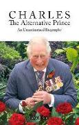 Cover-Bild zu Charles, the Alternative Prince: An Unauthorised Biography von Ernst, Edzard